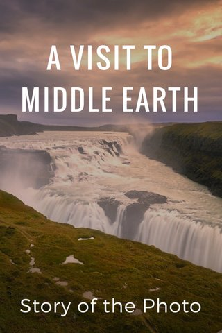 A VISIT TO MIDDLE EARTH Story of the Photo