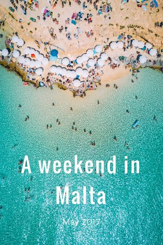 A weekend in Malta May 2017