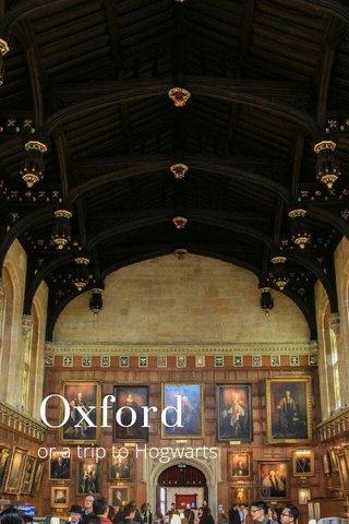 Oxford or a trip to Hogwarts