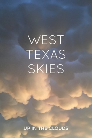 WEST TEXAS SKIES UP IN THE CLOUDS