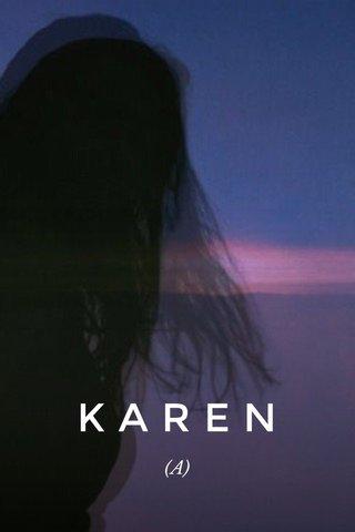 KAREN (A)