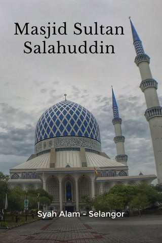 Masjid Sultan Salahuddin Syah Alam - Selangor