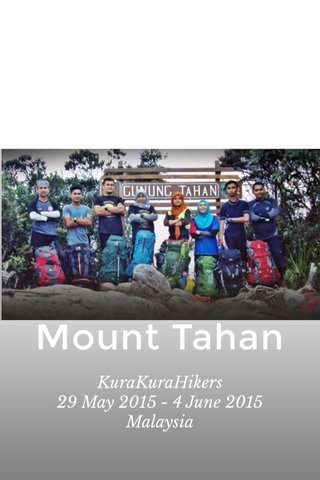 Mount Tahan KuraKuraHikers 29 May 2015 - 4 June 2015 Malaysia