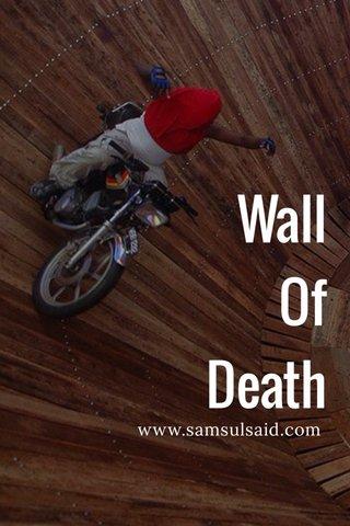 Wall Of Death www.samsulsaid.com