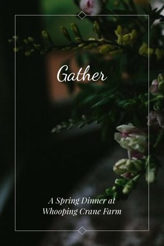 Gather A Spring Dinner at Whooping Crane Farm