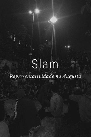 Slam Representatividade na Augusta