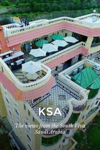 KSA The views from the South Viva Saudi Arabia