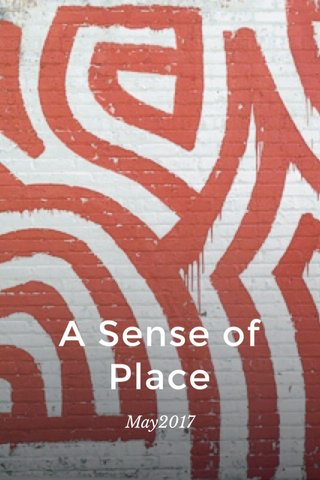 A Sense of Place May2017