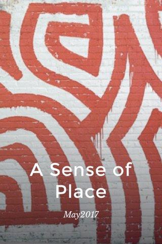 A Sense of Place May2017