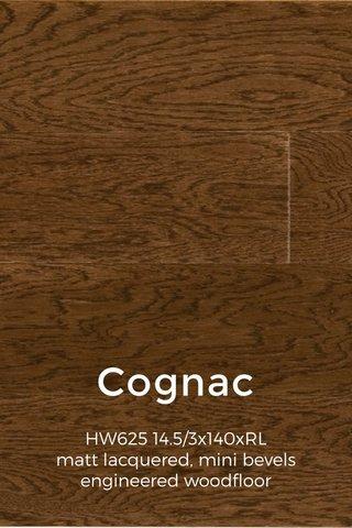 Cognac HW625 14.5/3x140xRL matt lacquered, mini bevels engineered woodfloor