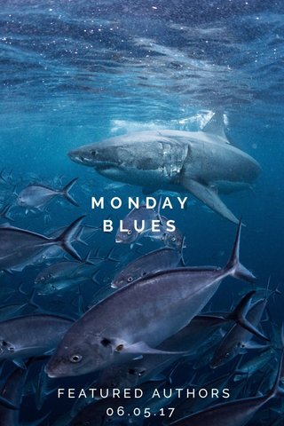 MONDAY BLUES FEATURED AUTHORS 06.05.17