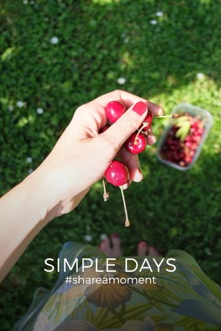 SIMPLE DAYS #shareamoment
