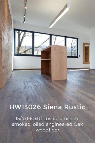 HW13026 Siena Rustic 15/4x190xRL rustic, brushed, smoked, oiled engineered Oak woodfloor