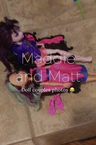 Maddie and Matt Doll couples photos 😂