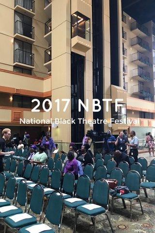 2017 NBTF National Black Theatre Festival
