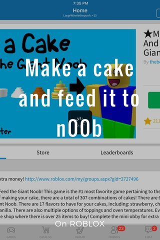 Make a cake and feed it to n00b On ROBLOX