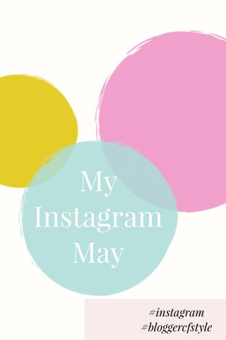 My Instagram May #instagram #bloggercfstyle