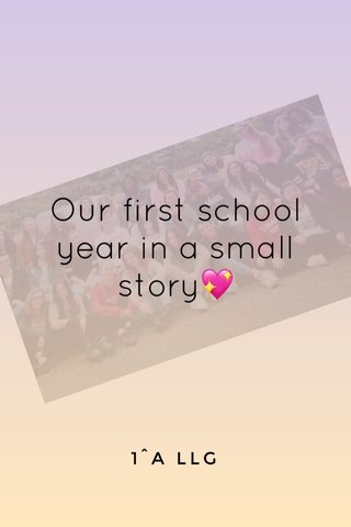 Our first school year in a small story💖 1^A LLG