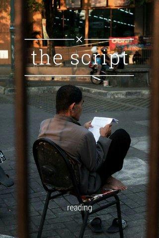 the script reading
