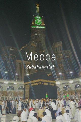 Mecca Subahanallah