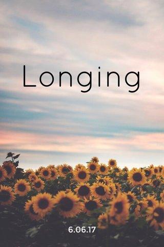 Longing 6.06.17