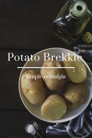 Potato Brekkie simple nostalgia