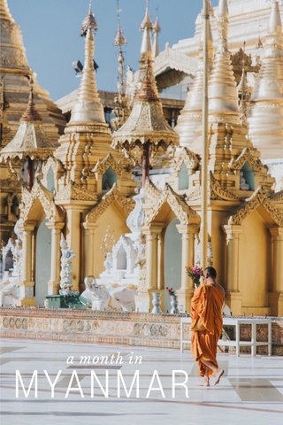 MYANMAR a month in