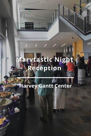 Marvtastic Night Reception Harvey Gantt Center