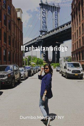 Manhattan bridge Dumbo,Mey 2017 NY