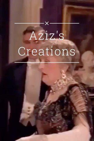 Aziz's Creations