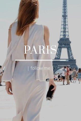 PARIS | follow me |