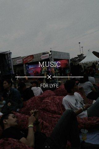 MUSIC FOR LYFE