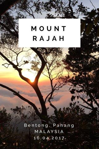 MOUNT RAJAH Bentong, Pahang MALAYSIA 16.04.2017