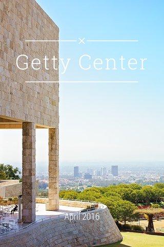 Getty Center April 2016