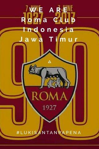 WE ARE Roma Club Indonesia Jawa Timur #LUKISANTANPAPENA