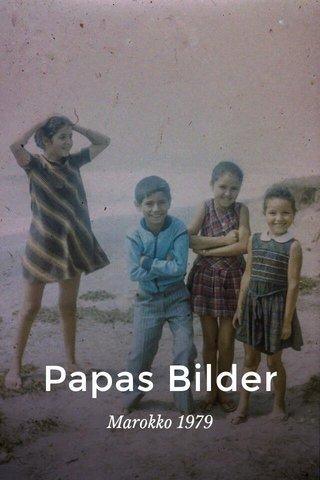 Papas Bilder Marokko 1979