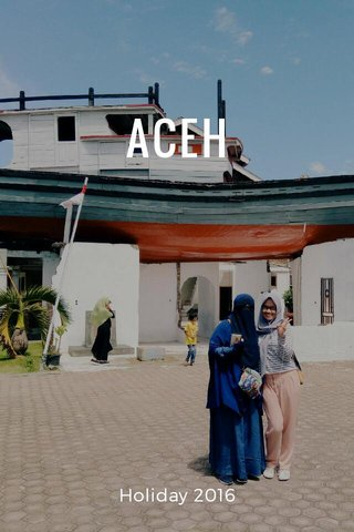 ACEH Holiday 2016