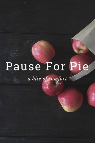 Pause For Pie a bite of comfort