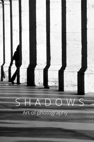 SHADOWS Art of photography