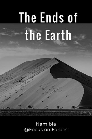 The Ends of the Earth Namibia @Focus on Forbes