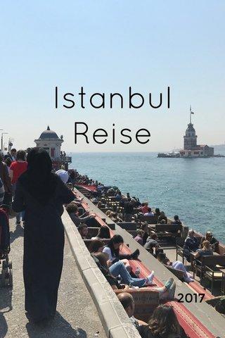 Istanbul Reise 2017