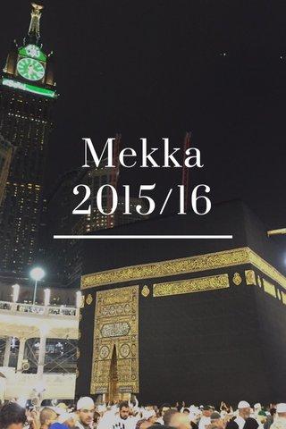 Mekka 2015/16