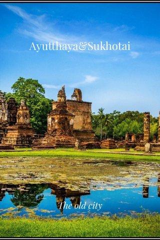 Ayutthaya&Sukhotai The old city