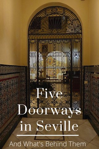 Five Doorways in Seville And What's Behind Them