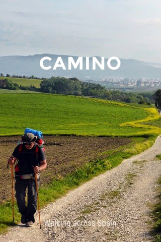 CAMINO Walking across Spain