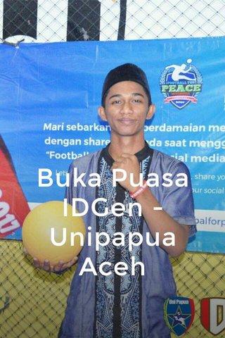 Buka Puasa IDGen - Unipapua Aceh