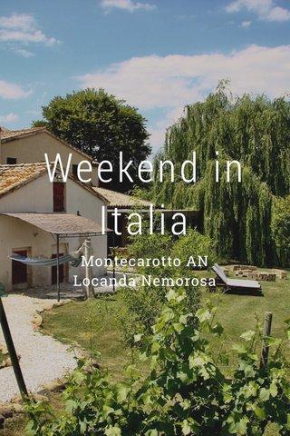 Weekend in Italia Montecarotto AN Locanda Nemorosa