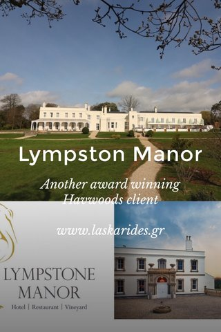 Lympston Manor Another award winning Havwoods client www.laskarides.gr