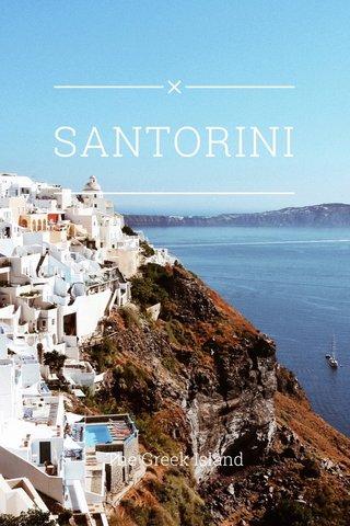SANTORINI The Greek Island