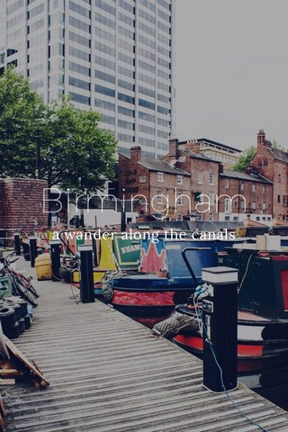 Birmingham a wander along the canals